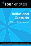 Troilus and Cressida (SparkNotes Literature Guide Series) - SparkNotes Editors, William Shakespeare