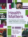 Health Matters: The Exercise and Nutrition Health Education Curriculum for People with Developmental Disabilites [With CDROM] - Beth Marks, Tamar Heller