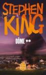 Dôme (Dôme, #2) - Stephen King