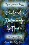 The Otherworld Trilogy: Faelorehn / Dolmarehn / Luathara - Jenna Elizabeth Johnson