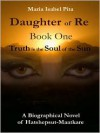 Daughter of Re - Book One (Truth is the Soul of the Sun) - Maria Pita