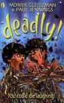 Deadly! Series - Morris &. Jennings Gleitzman, Morris Gleitzman, Francis Greenslade, Melissa Eccleston