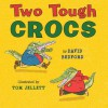 Two Tough Crocs - David Bedford, Tom Jellett