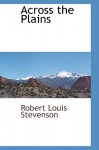 Across the Plains - Robert Louis Stevenson