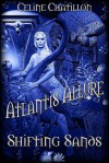 Shifting Sands (Atlantis Allure) - Celine Chatillon
