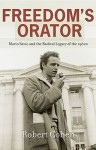 Freedom's Orator: Mario Savio and the Radical Legacy of the 1960s - Robert Cohen