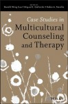 Case Studies in Multicultural Counseling and Therapy - Derald Wing Sue, Miguel E. Gallardo, Helen A. Neville