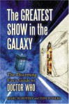The Greatest Show in the Galaxy: The Discerning Fans Guide to Doctor Who - Marc Schuster, Tom Powers