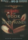 The Book of Seven Hands - Barth Anderson