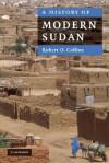 A History of Modern Sudan - Robert O. Collins