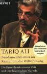 Fundamentalismus Im Kampf Um Die Weltordnung - Tariq Ali