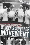 The Split History of the Women's Suffrage Movement - Don Nardo