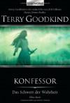 Konfessor (Schwert der Wahrheit, #17) - Terry Goodkind, Caspar Holz