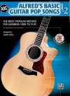 Alfred's Basic Guitar Pop Songs 1 & 2: The Most Popular Method for Learning How to Play [With CD (Audio)] - Aaron Stang
