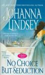 No Choice But Seduction (Malory Family #9) - Johanna Lindsey