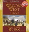 Wagons West Texas! - Dana Fuller Ross, Phil Gigante