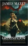 Greatshadow (The Dragon Apocalypse #1) - James Maxey