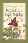 Pearls and Pebbles - Catharine Parr Traill, Elizabeth Thompson