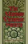 The Mormon Victorian Society - Johnny Townsend
