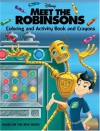 Meet the Robinsons: Coloring and Activity Book and Crayons - Cynthia Hands, Jeff Clark, Massimo Rocca, Giorgio Vallorani