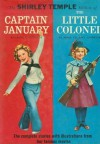 The Shirley Temple Edition of Captain January & The Little Colonel - Laura E. Richards, Annie Fellows Johnston