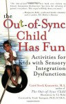 The Out-of-Sync Child Has Fun: Activities for Kids with Sensory Integration Dysfunction - Carol Stock Kranowitz, T.J. Wylie, Trude Turnquist
