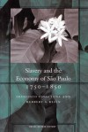 Slavery and the Economy of São Paulo, 1750-1850 - Francisco Vidal Luna, Herbert S. Klein, Herbert Klein
