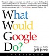 What Would Google Do? CD: What Would Google Do? CD - Jeff Jarvis