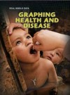 Graphing Health and Disease. Barbara Somervill - Somervill, Barbara A. Somervill