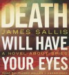 Death Will Have Your Eyes: A Novel about Spies - James Sallis, To Be Announced