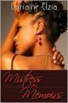 Mistress Memoirs (Peace In The Storm Publishing Presents) - Lorraine Elzia