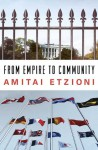 From Empire to Community: A New Approach to International Relations - Amitai Etzioni