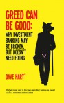 Greed Can Be Good: Towards a New Paradigm for Investment Banking in the Twenty-First Century - David Charters