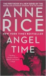 Angel Time: The Songs of the Seraphim, Book One - Anne Rice