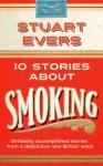 Ten Stories about Smoking - Stuart Evers