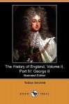 The History of England, Volume II, Part IV: George II (Illustrated Edition) (Dodo Press) - Tobias Smollett