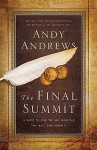 Ie: The Final Summit: A Quest to Find the One Principle That Will Save Humanity - Andy Andrews