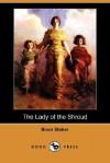 The Lady of the Shroud (Dodo Press) - Bram Stoker