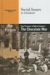 Peer Pressure in Robert Cormier's the Chocolate War - Dedria Bryfonski