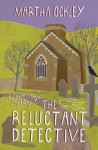 The Reluctant Detective: A Faith Morgan Mystery - Martha Ockley