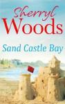 Sand Castle Bay (An Ocean Breeze Novel - Book 1) - Sherryl Woods
