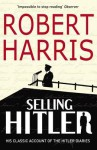 Selling Hitler: The Story of the Hitler Diaries - Robert Harris