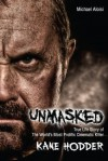 Unmasked: The True Life Story of The World's Most Prolific Cinematic Killer - Michael Aloisi, Kane Hodder, Adam Green