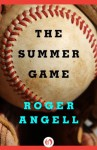 The Summer Game (Bison Book) - Roger Angell