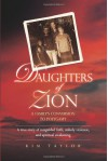 Daughters Of Zion: A Family's Conversion To Polygamy - Kim Taylor