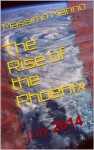 The Rise of the Phoenix - Massimo Marino