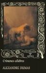Crímenes Célebres - Alexandre Dumas