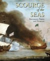 Scourge of the Seas: Buccaneers, Pirates & Privateers - Angus Konstam