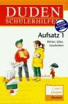 Duden Schülerhilfen, Aufsatz - Dudenredaktion, Ulrike Raether, Angelika Neidthardt