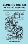 Climbing Higher - An Iceland Adventure - Elizabeth Yates